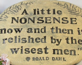 "Willy Wonka quote carved in ""STONE"". Humorous garden signage / ceramic plaque / text tile. Fun loving words of wisdom."