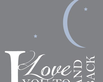 I Love You To The Moon and Back Print -- Nursery Art Print in Choice of 5 Colors 8x10