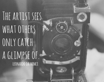 Camera Da Vinci quote Photography print Vintage kodak black white Photographer art Artist typography Sees what others onlycatch a glimpse of