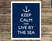 Keep Calm and Live By The Sea - Anchor -  8x10 printed digital wall decor - original design by a drop of golden sun