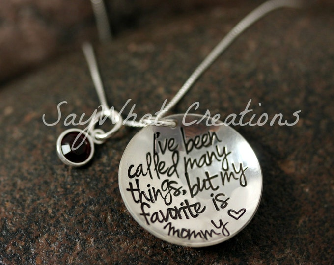 "Sterling Silver Hand Stamped Necklace ""I've been called many things but my favorite is MOMMY"" or Grandma, Nana, etc."