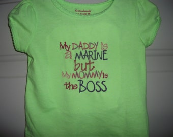 fun quote t-shirt or onesie, Marines are tuff but mommy is always the boss. Great gift for that Marine child