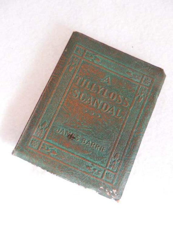 Vintage Book.. Little Leather Library... A TILLYLOSS SCANDAL By James Barrie