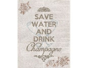 Save Water And Drink Champagne Shabby Printable