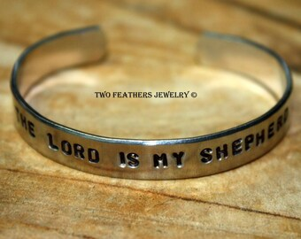 The Lord Is My Shepherd - Hand Stamped Cuff Bracelet - Bible Verse Bracelet - 23rd Psalm - Christian Bracelet - Gift For Her - Non Tarnish