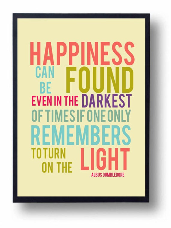Happiness can be Found-Dumbledore quote-Inspirational Quote-Encouraging Quote Harry potter gift book for kid lover quote-Movie poster  geek