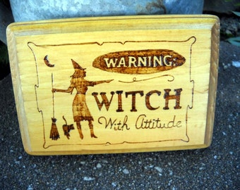 Witch with Attitude wood burned plaque
