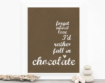 Funny Typographic Poster Forget Love I'd Rather Fall in Chocolate Modern Digital Art Print Chocolate Brown Qua Trefoil Anti-Valentines Day