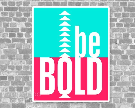 Neon Minimalist Typographic Poster - Be Bold Modern Digital Art Print Turquoise Hot Pink Chevron Arrows Tribal Inspired