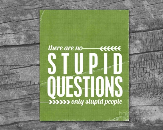 Funny Typography Poster There are no Stupid Questions, Only Stupid People - Leaf Green Distressed Funny Digital Art Print