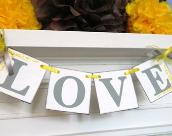 Love Banner/ Wedding Reception Decor/ Bridal Shower Banner/ Photo Prop/ Gray and Yellow Wedding Decor /Wedding Garland /You Pick the Colors