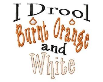 I Drool Burnt Orange and White - Machine Embroidery Design - 8 Sizes