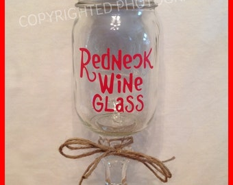 Funny Mason Jar REDNECK WINE GLASS Mason Jar Hillbilly Country Rednek Great Gift Idea