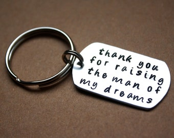 Handstamped Keychain, Thank You For Raising The Man Of My Dreams, Mothers Day Gift