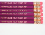 what would kelly taylor do? engraved pencils in mulberry. back to school.