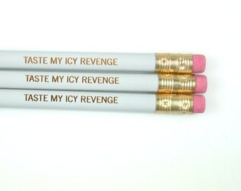 taste my icy revenge engraved pencils 3 in light grey. make note jotting, diary scribbling, and test taking fun again.
