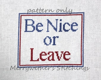 Be Nice or Leave - Cross Stitch PATTERN