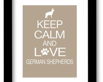German Shepherd Art Print, Keep Calm and Love German Shepherds