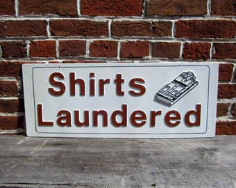Vintage Sign Shirts Laundered Sign Old Plastic Sign 1980s 80s Era Dry Cleaners vtg Store Sign Man Cave Retro Throwback Raised Letters 3D