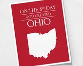 On the 8th Day God Created Ohio state / Custom Choose Your Color / Wall Art Gallery University Love - Alma Mater