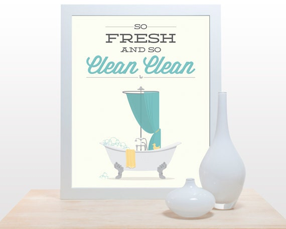 Bathroom Print So Fresh And So Clean Poster Wall By Noodlehug