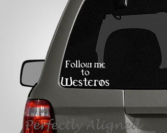 Follow Me To Westeros - Funny Game of Thrones parody car decal