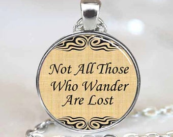 Not All Who Wander are Lost quote pendant, necklace charm (PD0511)