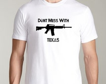 Don't Mess With Texas New tshirt tee shirt men's mens rebel black white ar-15 rifle 5.56 conservative pride patriot S M L XL