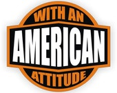 American With An Attitude Hard Hat Sticker / Decal / Vinyl Label Patriotic USA