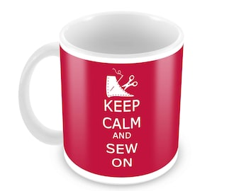 Keep Calm and SEW On Ceramic Mug  Choice of Colors  Gift for Seamstress or Sewing Enthusiast