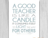Teacher Appreciation Gift Print QUICK Unique Word Art PRINTABLE QUOTE Instant Digital Download File A Good Teacher is Like a Candle