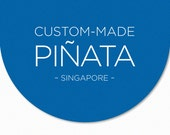 Custom Party Pinata for Birthdays, Weddings, Holidays, Corporate Events - Made in Singapore