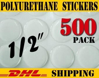 500 Pcs. Round 1/2 inch (12.7mm ) Clear PU (Polyurethane) Stickers