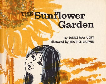The Sunflower Garden by Janice May Udry, illustrated by Beatrice Darwin