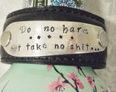 Do no Harm-Upcycled leather cuff bracelet hand stamped silverware