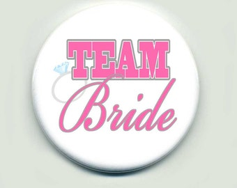 Team Bride Pin Button for Wedding, set of 10 buttons  2.25 inch buttons