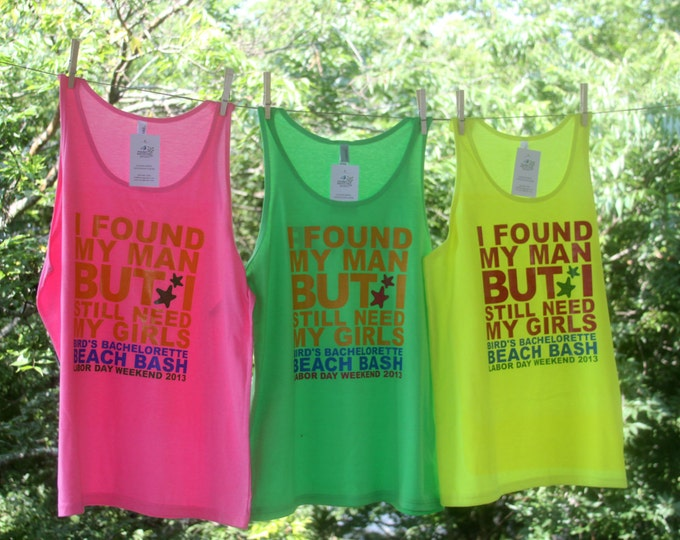 Personalized Bachelorette Beach Bash Tanks - I found my man but I still need my girls - Beach Tank Sets - TW