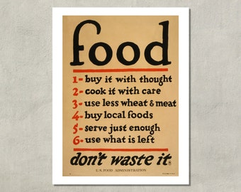 Food Don't Waste It - Government Poster, 1917 - 8.5x11 Poster Print - also available in 11x14 and13x19 - see listing details