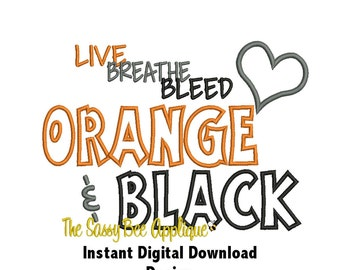 DD Live Breathe Bleed Orange & Black - Machine Embroidery - 4 Designs - 5x7 or Larger Hoop - Instant Download