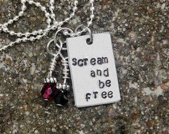 Scream and be Free Stamped Metal Necklace