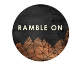 Ramble On lyric / unisex travel / mountain wanderlust roam affordable geometric art print, summer autumn, art for him, decor unisex