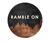 Ramble On lyric / unisex travel / mountain wanderlust roam affordable geometric art print, summer autumn, art for him, decor unisex