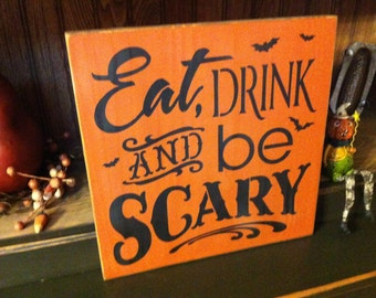 Primitive Halloween Eat Drink And Be Scary  Sign