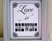 8 x 10 Coffee and/or Tea Bar / Favors Wedding Sign - Single Sheet- Love is Brewing (Style: BREWING)
