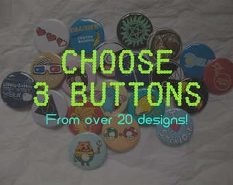 Any THREE 1.5 Inch Fandom Buttons