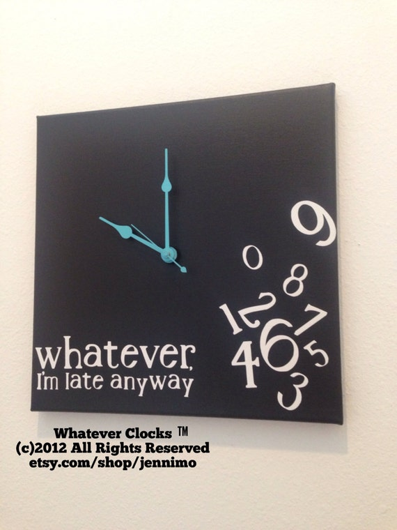 Whatever Clock, Whatever I'm late anyway Clock, Wall Clock