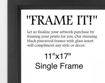 11x17 sized frame one single frame upgrade your poster order