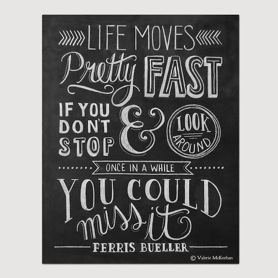 Life Moves Pretty Fast: Ferris Buellers Day Off Movie Poster Life Moves By LilyandVal