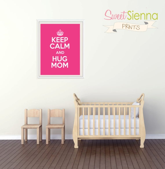 "Nursery decor, Mothers day present, Mothers Day gift, Mother, mom, baby nursery art. Nursery Wall quote, Keep Calm & Hug Mom, 8x10"" PDF"