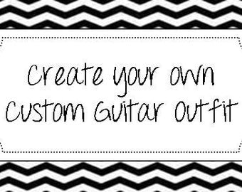 Create Your Own Custom Guitar Outfit